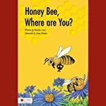 Honey Bee, Where Are You? | Martha Scott