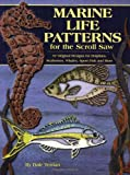 Marine Life Patterns for the Scroll Saw: 57 Original Designs for Dolphins, Seahorses, Whales, Sportfish, and More