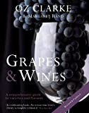 Oz Clarke: Grapes & Wines: A Comprehensive Guide to Varieties and Flavours