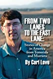 "BOOKS RECEIVED: Carl Love, ""From Two Lanes To The Fast Lane: Stories of Change in America From Temecula and Murrieta"" (Left Coast Press, 2013)"