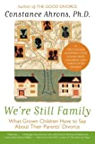 img - for We're Still Family: What Grown Children Have to Say About Their Parents' Divorce book / textbook / text book