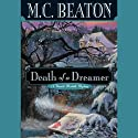 Death of a Dreamer (       UNABRIDGED) by M. C. Beaton Narrated by Graeme Malcolm