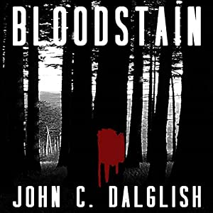 Bloodstain: Det. Jason Strong: Clean Suspense, Book 2 | [John C. Dalglish]
