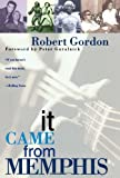 It Came From Memphis (0743410459) by Robert Gordon