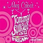 Tommy Sullivan Is a Freak | Meg Cabot