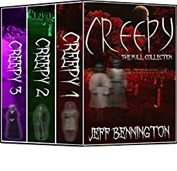 Creepy: The Full Collection of 38 True Ghost Stories and Short Fiction with a Supernatural Twist (Creepy Series Bundle)