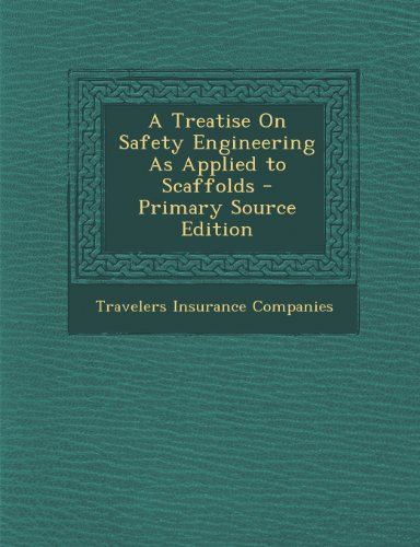 A Treatise On Safety Engineering As Applied to Scaffolds