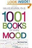 1001 Books for Every Mood: A Bibliophile's Guide to Unwinding, Misbehaving, Forgiving, Celebrating, Commiserating