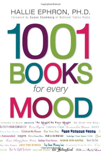 1001 Books For Every Mood: A Bibliophile'S Guide To Unwinding, Misbehaving, Forgiving, Celebrating, Commiserating front-639655