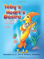 Toby's Heart's Desire: The Desires of Our Hearts, Series 1