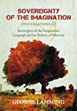 img - for Sovereignty of the Imagination, Language and the Politics of Ethnicity - Conversations III book / textbook / text book