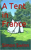 A Tent in France (English Edition)