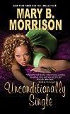 Unconditionally Single (Honey Diaries)