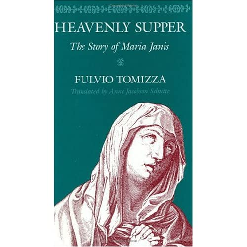 Heavenly Supper: The Story of Maria Janis, Tomizza, Fulvio; Schutte, Anne Jacobson (translator)