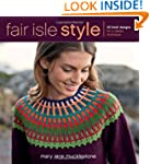 Fair Isle Style: 20 Fresh Designs for...