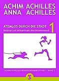 Atemlos durch die Stadt - Blutjunge Lauf-Anf�ngerin gibt alles (Kolumnenband) (Achim Achilles Bewegungsbibliothek 1)