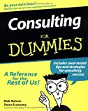 Consulting For Dummies (For Dummies (Lifestyles Paperback)) (0764550349) by Nelson, Bob
