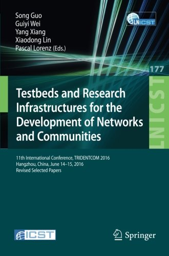 testbeds-and-research-infrastructures-for-the-development-of-networks-and-communities-11th-internati