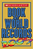img - for Scholastic Book Of World Records 2005 book / textbook / text book