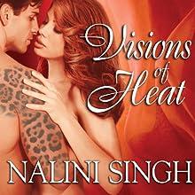 Visions of Heat: Psy-Changeling Series, Book 2 (       UNABRIDGED) by Nalini Singh Narrated by Angela Dawe