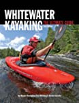 Whitewater Kayaking The Ultimate Guid...