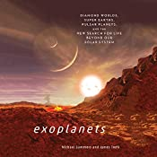 Exoplanets: Diamond Worlds, Super Earths, Pulsar Planets, and the New Search for Life Beyond Our Solar System | [Michael Summers]