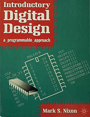 Introductory Digital Design: A Programmable Approach (Macmillan new electronics series)