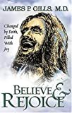 img - for Believe and Rejoice: Changed by Faith, Filled With Joy book / textbook / text book