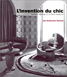 L'Invention du chic : Th�r�se Bonney et le Paris moderne