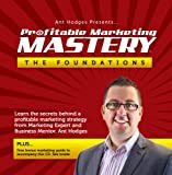Profitable Marketing Mastery - The Foundations