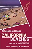 Foghorn Outdoors California Beaches: The Best Places to Swim, Play, Eat, and Stay on the Coast (1566914248) by Puterbaugh, Parke