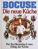 Die Neue Küche: Das Kochkunstbuch vom König der Köche