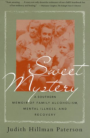 Sweet Mystery: A Southern Memoir of Family Alcoholism, Mental Illness, and Recovery
