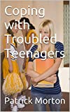 Coping with Troubled Teenagers