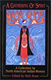 A Gathering of Spirit: A Collection by North American Indian Women