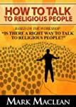 How to Talk to Religious People: Base...