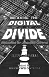 img - for Breaking the Digital Divide: Implications for Developing Countries book / textbook / text book