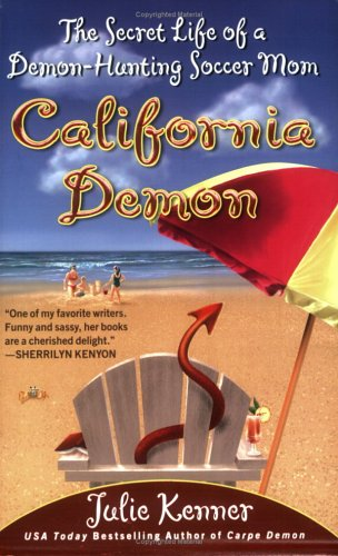 California Demon: The Secret Life of a Demon-Hunting Soccer Mom (Kate Connor, Demon Hunter), JULIE KENNER