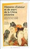 img - for Histoires d'amour et de mort de la Chine ancienne book / textbook / text book