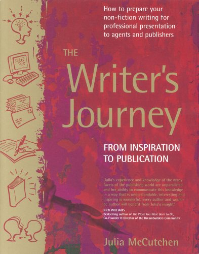 Image of The Writer's Journey: How to Prepare Your Non-Fiction Writing for Professional Presentation to Agents and Publishers: From Inspiration to Publication