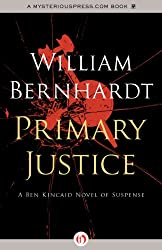 Primary Justice (The Ben Kincaid Novels Book 1)