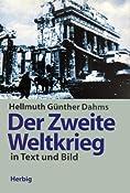 Der Zweite Weltkrieg in Text und Bild.: Hellmuth G�nther Dahms: 9783776620801: Amazon.com: Books