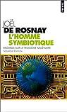 L'homme symbiotique par Rosnay