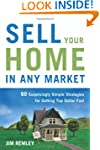 Sell Your Home in Any Market: 50 Surp...