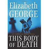 This Body of Death: An Inspector Lynley Novel ~ Elizabeth George