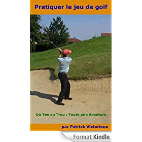 Pratiquer le Jeu de Golf