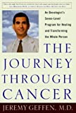 The Journey Through Cancer: An Oncologist's Seven-Level Program for Healing and Transforming the Whole Person
