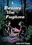 Beware the Fugitora