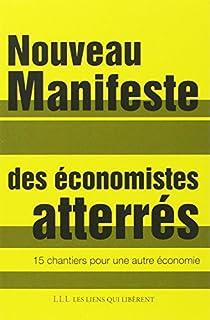 Nouveau manifeste des Economistes atterrés : 15 chantiers pour une autre économie, Les Économistes atterrés (Paris)
