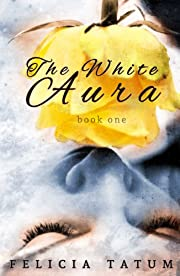The White Aura (The White Aura Series)
